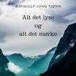 """""""Alt det lyse og alt det mørke"""" av Brynjulf Jung Tjønn"""