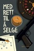 """""""Med rett til å selge"""" av Sigurd T. Skjefstad"""