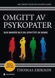 """""""Omgitt av psykopater slik unngår du å bli utnyttet av andre"""" av Thomas Erikson"""