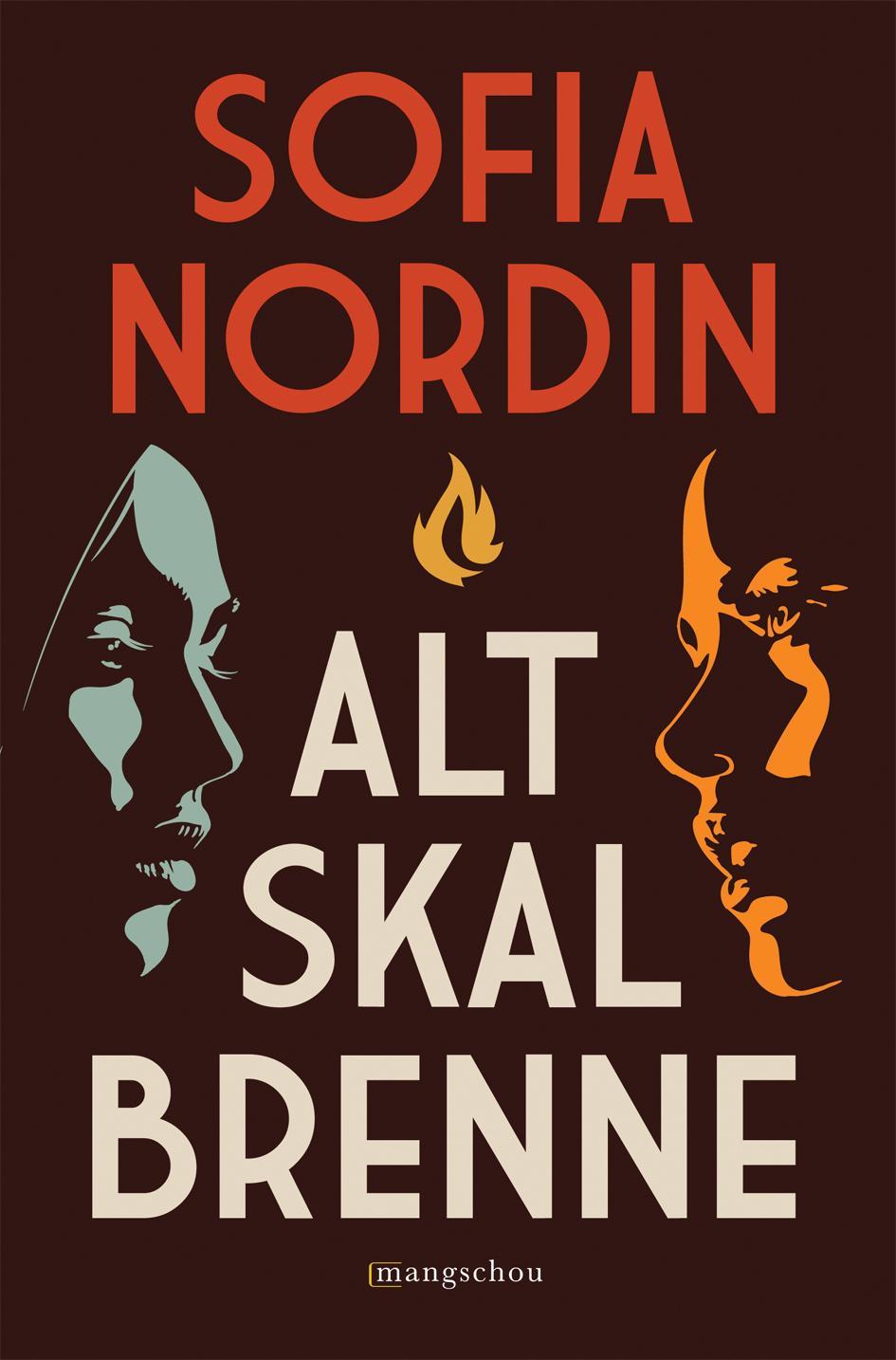 """""""Alt skal brenne"""" av Sofia Nordin"""