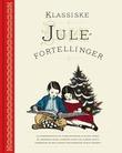 """""""Klassiske julefortellinger"""" av Elen Zickfeldt"""