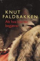 """""""Alt hva hjertet begjærer - roman"""" av Knut Faldbakken"""