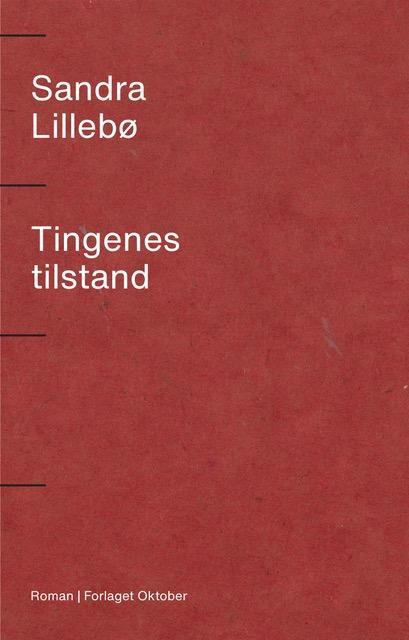 """Tingenes tilstand - roman"" av Sandra Lillebø"