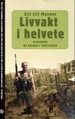 """""""Livvakt i helvete - Aleksandr og krigen i Tsjetsjenia"""" av Siri Lill Mannes"""
