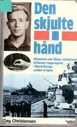 """""""Den skjulte hånd - historien om Einar Johansen, britenes toppagent i Nord-Norge under krigen"""" av Dag Christensen"""
