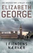 """""""I fiendens nærvær - en inspektør Lynley krim"""" av Elizabeth George"""