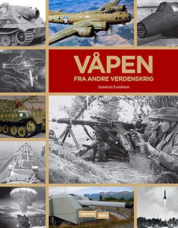 """""""Våpen fra andre verdenskrig"""" av Arnstein Landsem"""