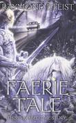 """""""Faerie tale"""" av Raymond E. Feist"""