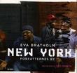"""""""New York - forfatternes by"""" av Eva Bratholm"""