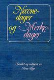 """""""Navnedager og merkedager. A. Bye"""""""