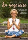 """""""En yogareise om å finne seg selv gjennom yoga, pust og balanse"""" av Henriette Lien"""