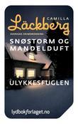 """""""Snøstorm og mandelduft ; Ulykkesfuglen"""" av Camilla Läckberg"""