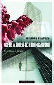 """""""Granskingen"""" av Philippe Claudel"""