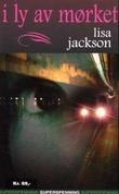 """""""I ly av mørket"""" av Lisa Jackson"""