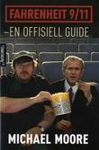 """""""Fahrenheit 9/11 - en offisiell guide"""" av Michael Moore"""