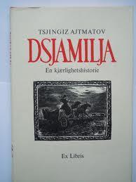 """Dsjamilja - en kjærlighetshistorie"" av Tsjingiz Ajtmatov"