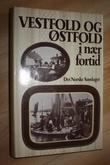 """""""Vestfold og Østfold i nær fortid"""" av Astri Jahnsen"""