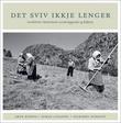 """""""Det sviv ikkje lenger - gardsbruk i Hjelmeland, avsidesliggjande og fråflytta"""" av Arne Kleppa"""