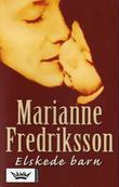 """""""Elskede barn"""" av Marianne Fredriksson"""