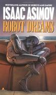 """Robot Dreams (Remembering Tomorrow)"" av Isaac Asimov"