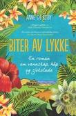 """""""Biter av lykke en roman om vennskap, håp og sjokolade"""" av Anne Ch. Østby"""