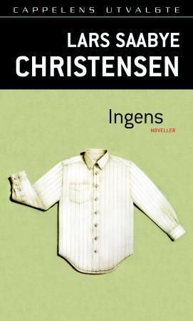 """""""Ingens"""" av Lars Saabye Christensen"""