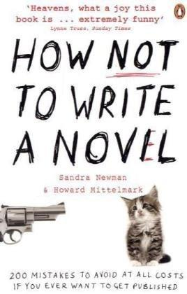 """How NOT to Write a Novel - 200 Mistakes to Avoid at All Costs If You Ever Want to Get Published"" av Howard Mittelmark"