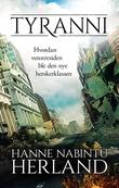 """""""Tyranni - hvordan venstresiden ble den nye herskerklassen"""" av Hanne Nabintu Herland"""