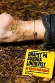 """""""Drapet på Aurora Lindkvist - bok 6"""" av Kjetil Indregard"""