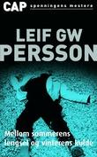 """""""Mellom sommerens lengsel og vinterens kulde en roman om en forbrytelse"""" av Leif G.W. Persson"""