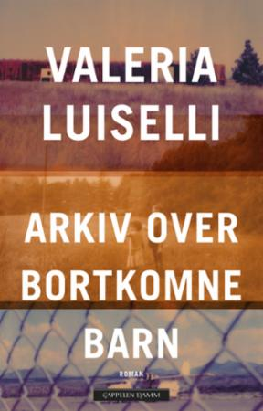 """""""Arkiv over bortkomne barn"""" av Valeria Luiselli"""