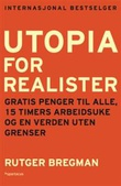 """Utopia for realists - and how we can get there"" av Rutger Bregman"