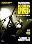 """""""Rockens største og beste -og noen av de verste - plateguide til rockhistorien"""" av Asbjørn Bakke"""