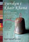 """""""Syersken i Khair Khana - fem søstre, en bemerkelsesverdig familie og kvinnen som risikerte alt for at de skulle overleve"""" av Gayle Tzemach Lemmon"""