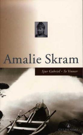 """""""Sjur Gabriel ; To venner"""" av Amalie Skram"""