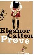 """""""Prøve"""" av Eleanor Catton"""