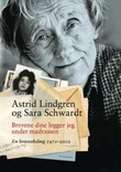 """""""Brevene dine legger jeg under madrassen en brevveksling 1971-2002"""" av Astrid Lindgren"""