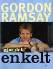 """""""Gjør det enkelt"""" av Gordon Ramsay"""