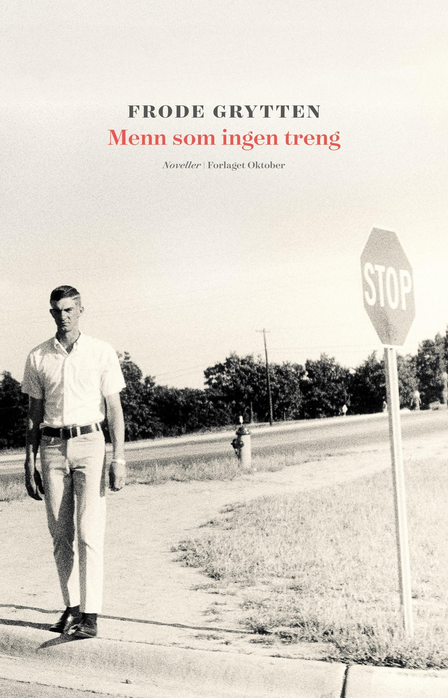 """""""Menn som ingen treng - noveller"""" av Frode Grytten"""