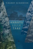 """""""Harrys lille tåre - dikt"""" av T. Harry Schjerven"""