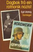 """""""Dagbok frå ein rotnorsk nazist"""" av Egil Ulateig"""