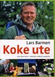 """""""Koke ute - fire årstider i verdens største kjøkken"""" av Lars Barmen"""