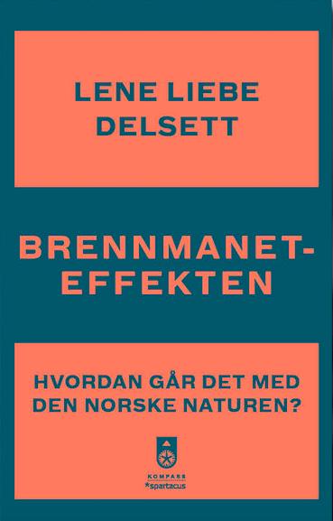 """""""Brennmaneteffekten - hvordan går det med naturen i Norge?"""" av Lene Liebe Delsett"""