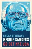 """""""Bernie Sanders og det nye USA"""" av Reidar Strisland"""