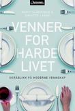 """""""Venner for harde livet - skråblikk på moderne vennskap"""" av Birgitte Lange"""