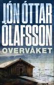 """""""Overvåket - kriminalroman"""" av Jón Óttar Ólafsson"""
