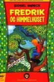 """""""Fredrik og himmelhuset"""" av Sidsel Mørck"""