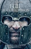"""""""Egil Skallagrimsson - en fortelling om makt og motstand"""" av Halvor Tjønn"""