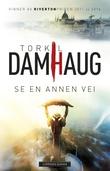 """""""Se en annen vei - roman"""" av Torkil Damhaug"""