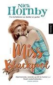 """""""Miss Blackpool"""" av Nick Hornby"""